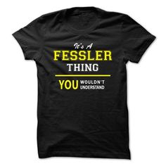 I Love Its A FESSLER thing, you wouldnt understand !! T-Shirts
