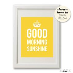 Good Morning Sunshine Poster in Sunshine Yellow by theloveshop