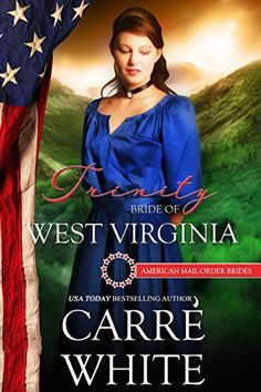 Trinity: Bride of West Virginia (The American Mail-Order Brides Series Book 35) by Carré White http://www.amazon.com/dp/B0188HXH8S/ref=cm_sw_r_pi_dp_eRcDwb0PFWSXB
