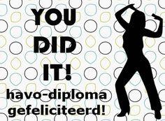 leuke havo diploma felicitatie plaatjes met tekst: You did it! LeukePlaatjesz.nl