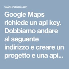 Google Maps richiede un api key. Dobbiamo andare al seguente indirizzo e creare un progetto e una api key da utilizzare nel nostro sito Prestashop:https://console.developers.google.com/apis/ Al momento non è stato aggiornato Prestashop per risolvere questo problema. Dal menu MyProject selezionamo…