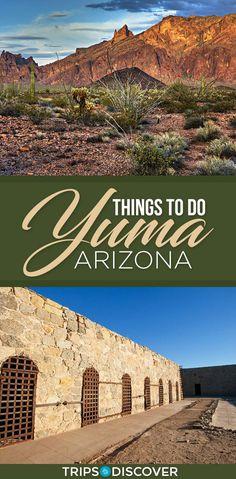 9 Best Things to do in Yuma, Arizona - Modern Arizona Road Trip, Arizona Travel, Road Trip Usa, Usa Roadtrip, Visit Arizona, Living In Arizona, Alaska, Yuma Arizona, Stuff To Do