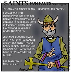 Ansgar was born of a noble family near Amiens. He became a monk at Old Corbie monastery in Picardy and later at New Corbie in Westphalia. He accompanied King Harold to Denmark when the exiled King returned to his native land and engaged in missionary work there. Ansgar's success caused King Bjorn of Sweden to invite him to that country, and he built the first Christian ...continue reading