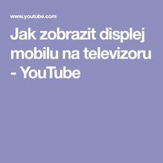 Jak zobrazit displej mobilu na televizoru - YouTube Sem Internet, Windows 10, Youtube, Notebook, Tv, Television Set, The Notebook, Youtubers, Youtube Movies