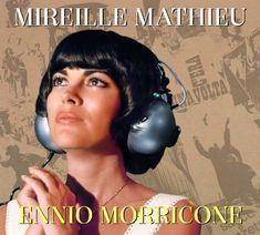 Mireille Mathieu, Les amis de Mireille Mathieu-Le blog, site : MIREILLE MATHIEU CHANTE ENNIO MORRICONE. Nouveau C...