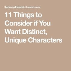 11 Things to Consider if You Want Distinct, Unique Characters