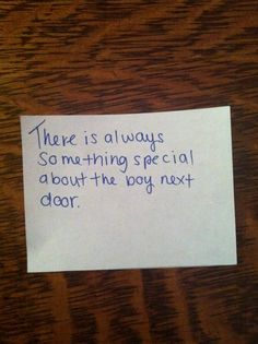 """""""There is always something special about the boy next door""""."""