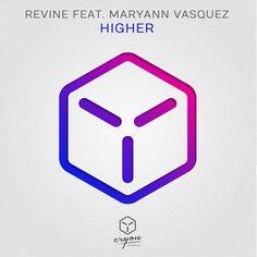 """""""Higher"""" - Revine feat. Maryann Vasquez"""
