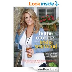 "Trisha Yearwood cookbook - Home Cooking -Stories and Recipes to Share with Family and Friends - ""I would recommend this to anyone who loves down home southern cooking."""