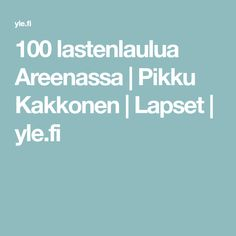 100 lastenlaulua Areenassa | Pikku Kakkonen | Lapset | yle.fi Classroom, Teaching, Education, Kids, Children, Music, Youtube, Opi, Class Room