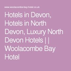 Hotels in Devon, Hotels in North Devon, Luxury North Devon Hotels | | Woolacombe Bay Hotel