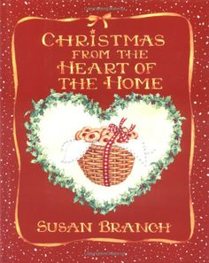 Christmas from the Heart of the Home: Susan Branch