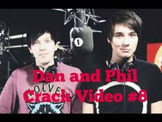 Dan and Phil I Crack Video #7 - YouTube