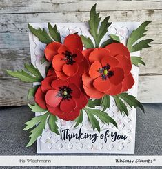 Poppy Flowers - Thinking of You! Poppy Craft, Blossom Flower, Cactus Flower, Whimsy Stamps, Hybrid Tea Roses, Embossed Cards, Stamping Up Cards, Scrapbook Cards, Scrapbooking