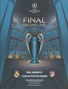 2016 Real Madrid v Atletico Madrid We Are The Champions, European Cup, Football Soccer, Soccer Teams, Creative Posters, Europa League, Uefa Champions League, Finals, Health Fitness