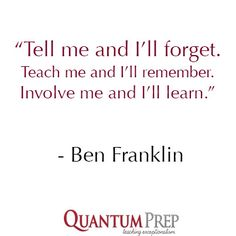 """Tell me and I'll forget. Teach me and I'll remember. Involve me and I'll…"