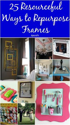 25 Resourceful Ways to Repurpose Frames – Toss the Pictures and Think Outside the Box...