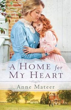 Book Review :: A Home for My Heart by Anne Mateer on The Literary Maidens blog.