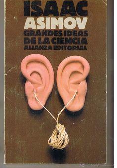 ISAAC ASIMOV. GRANDES IDEAS DE LA CIENCIA. ALIANZA EDITORIAL 1987. (ST/18) - Foto 1
