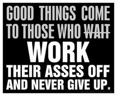 Good Things! #Quote #Motivation #Inspiration #Work