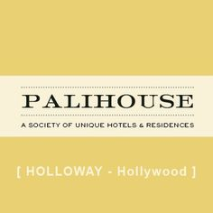 NEW LISTING: PALIHOUSE [ HOLLOWAY - Hollywood ] Hotel - If you've ever been there, please rate them...