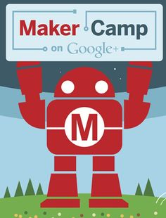 Maker Camp: Free Virtual Summer Camp (that's made of awesome!)