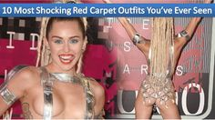 10 Most Shocking Red Carpet Outfits You've Ever Seen-2016