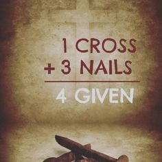 1 Cross, Plus 3 nails = 4 given ~~ I Love the Bible and Jesus Christ. Jesus Christ Truly Loves You and He Truly Cares for You. Christian Life, Christian Quotes, Christian Keyes, Christian Easter, Christian Images, Christian Women, Faith Quotes, Bible Quotes, Mercy Quotes