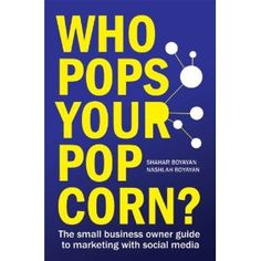 Who Pops Your Popcorn? The Small Business Owner Guide to Marketing With Social Media (Kindle Edition)  http://www.seobrokers.org/?p=B007RPRLIA