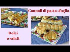 Cannoli di pasta sfoglia dolci e salati - YouTube
