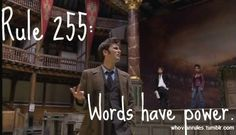 Rule 255: Words have power.