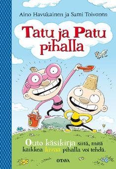 Tatu ja Patu pihalla - Aino Havukainen, Sami Toivonen - Kovakantinen (9789511265535) - Kirjat - Bookplus kirjakauppa