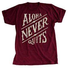 Aloha Never Quits. projectaloha.com