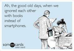 Ah, the good old days, when we ignored each other with books instead of smartphones. | Courtesy Hello Ecard