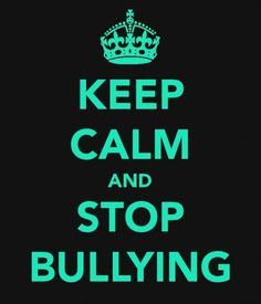 Stop bullying. Dont just be a bystander do something about bullying!  To anyone who thinks bullying is fun or cool, it is not either of those it is cruel!!