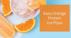 Bursting with the natural flavor of fresh oranges, these protein ice pops are refreshing, delicious and easy to make!