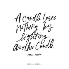 """A candle loses nothing by lighting another candle."" -James Keller  Can I get an amen? Let's go out and light one another's candles make the would a little brighter celebrate one another successes and join together in walking this sweet path of life!  We rise in lifting others! Her success is my success! You in? Double tap if YES! Tag those people who light up your life below!  by jennakutcher"
