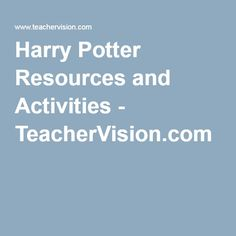 Harry Potter Resources and Activities - TeacherVision.com