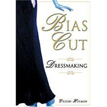Bias-cut dressmaking /  Gillian Holman