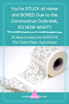 You're stuck at home and bored due to the Coronavirus outbreak, so now what? 35 ideas to help you survive The Toilet Paper Apocalypse - SunKissed Health Fun Worksheets For Kids, Planner Tips, Productivity Hacks, Now What, Mind Body Spirit, How To Apply Makeup, Make It Through, Getting Things Done, Apocalypse