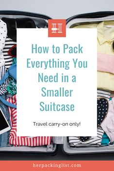 Do you want to start packing smaller? As you probably know some airlines don't weigh carry-on luggage or maybe you're traveling by train or bus or car and just want to bring a smaller suitcase with you. Her Packing List has put together a list of tips to help you bring only the essentials and travel light. Click to read more. #packingsmallcarryon #packingspacesavingtips