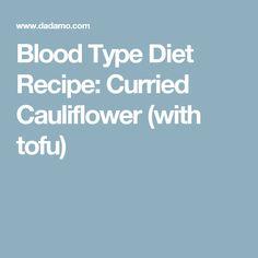 Blood Type Diet Recipe: Curried Cauliflower (with tofu)