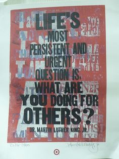 Life's most persistent and urgent questions is, What are you doing for others? #MLK