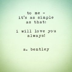 """Simple As That."" #abentley #life #love #lovers #gf #bf #xoxo #romance #relationships #wordporn #wordart #words #poem #poems #poetry #sayings #quotes"