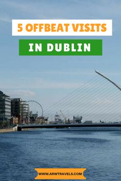 Get off the beaten path and discover some alternative things to do in Dublin during your next visit