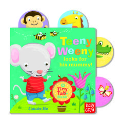 Tiny Tabs: Teeny Weeny looks for his mummy! By Jannie Ho. Find out more: http://nosycrow.com/product/teeny-weeny-looks-for-his-mummy/
