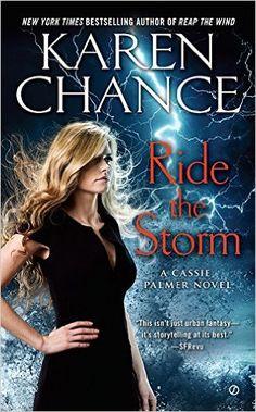 Ride the Storm: A Cassie Palmer Novel: Amazon.co.uk: Karen Chance: 9781101989982: Books