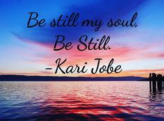Remember when you were still?  Watching the #sunset  taking a leisurely #walk  enjoying that cup of #coffee #pray #meditate? What helps you be still? Make sure you do one thing  each day that fills your #soul.  #bestill #yoga #hiking #breathing #silence #music #karijobe #inspiration #loveyourself #nature