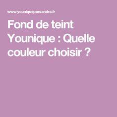 Fond de teint Younique : Quelle couleur choisir ?