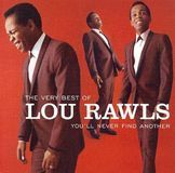 The Very Best of Lou Rawls: You'll Never Find Another [CD], 58269